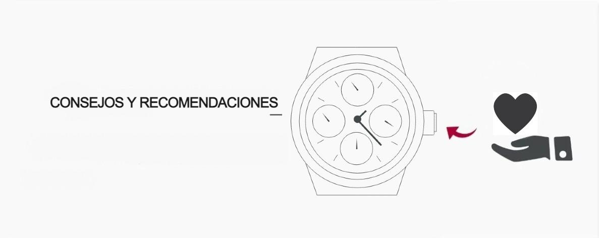 CONSEJOS Y RECOMENDACIONES PARA EL MANTENIMIENTO DE TU RELOJ